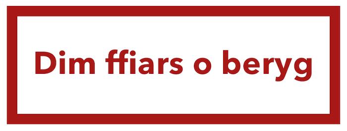 dim ffiars o beryg