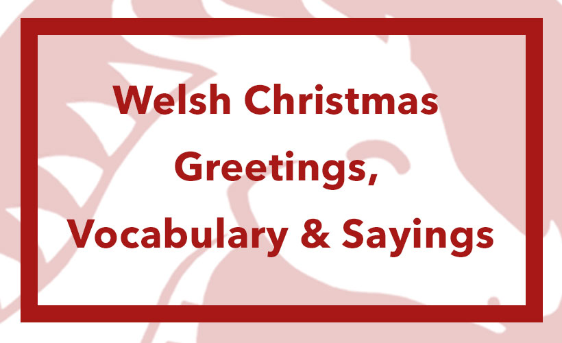 Welsh-Christmas-Greetings,-Vocabulary-&-Sayings